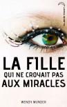 La fille qui ne croyait pas aux miracles - Wendy Wunder, Raphaële Eschenbrenner
