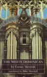 The White Dominican - Gustav Meyrink;Michael Mitchell;Gustav Meyrink
