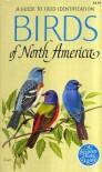 Birds of North America: A Guide to Field Identification - Chandler S. Robbins, Bertel Bruun, Herbert S. Zim, Arthur Singer