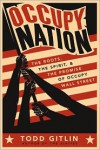 Occupy Nation: The Roots, the Spirit, and the Promise of Occupy Wall Street - Todd Gitlin