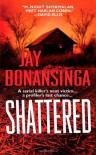 Shattered - Jay Bonansinga