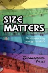 Size Matters: Short Stories Long Enough to Satisfy - Rhianne Aile;Connie Bailey;Alix Bekins