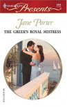 The Greek's Royal Mistress (Harlequin Presents, 2424) - Jane Porter