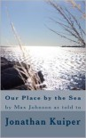 Our Place by the Sea - Jonathan Kuiper