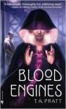 Blood Engines - T.A. Pratt, Tim Pratt