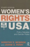 Women's Rights in the USA: Policy Debates and Gender Roles - Dorothy McBride Stetson, Janine A. Parry