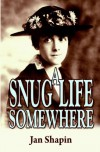 A Snug Life Somewhere - Jan Shapin