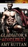 Gladiator's Atonement - Amy Ruttan