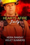 Hearts Afire: July - Keira Ramsay, Violet Summers, T.L. Schaefer, TL Schaefer