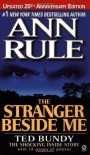 The Stranger Beside Me: Ted Bundy The Shocking Inside Story - Ann Rule