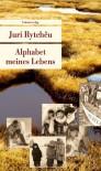 Alphabet meines Lebens - Juri Rytchëu