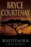 Whitethorn - Bryce Courtenay