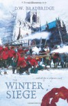 The Winter Siege - D.W. Bradbridge