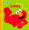 Elmo Loves You (Sesame Street) - Sarah Albee