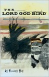 The Lord God Bird - Russell Hill