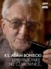 Lepiej palić fajkę niż czarownice - Adam Boniecki