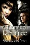 A Haunted Romance - Sindra van Yssel