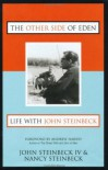 The Other Side of Eden: Life With John Steinbeck - John Steinbeck IV, Nancy Steinbeck, Andrew Harvey