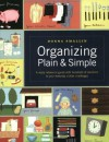 Organizing Plain and Simple: A Ready Reference Guide With Hundreds Of Solutions to Your Everyday Clutter Challenges - Donna Smallin