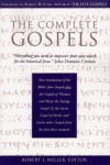 The Complete Gospels : Annotated Scholars Version (Revised & expanded) - Robert J. Miller