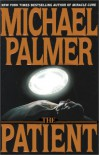 The Patient - Michael Palmer