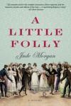 A Little Folly - Jude Morgan