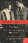 Paris Without End: The True Story of Hemingway's First Wife (P.S.) - Gioia Diliberto
