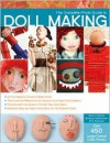 The Complete Photo Guide to Doll Making - Barbara Matthiessen, Nancy Hoerner, Rick Petersen