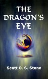 The Dragon's Eye - Scott C.S. Stone