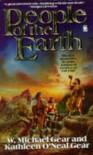 People of the Earth - W. Michael Gear;Kathleen O'Neal Gear