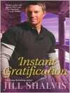 Instant Gratification  - Jill Shalvis