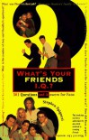 What's Your Friends I.Q.? - Stephen J. Spignesi