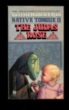 The Judas Rose  - Suzette Haden Elgin