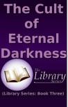 The Cult of Eternal Darkness (Library Series #3) - Reyskaw Marcosius Velorus