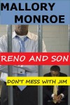 Reno and Son: Don't Mess with Jim (The Mob Boss Series) - Mallory Monroe