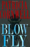 Blow Fly (Kay Scarpetta, #12) - Patricia Cornwell