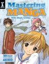 Mastering Manga with Mark Crilley: 30 drawing lessons from the creator of Akiko - Mark Crilley