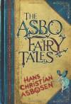 The Asbo Fairy Tales - Chris Pilbeam, Hans Christian Asbosen