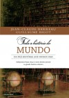 Toda a História do Mundo - da pré-história até aos nossos dias - Jean-Claude Barreau, Guillaume Bigot