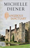 Dangerous Sanctuary - Michelle Diener