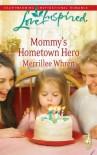 Mommy's Hometown Hero - Merrillee Whren