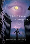 Bargains and Betrayals: A 13 to Life Novel - Shannon Delany