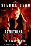 Something Secret This Way Comes (Secret McQueen #1) - Sierra Dean