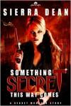Something Secret This Way Comes (Secret McQueen #1) - Sierra Dean