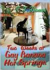 Two Weeks At Gay Banana Hot Springs - T.T. Thomas