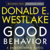Good Behavior: A Dortmunder Novel, Book 6 - Donald E Westlake