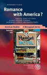 Romance with America? : essays on culture, literature, and American studies - Winfried Fluck