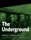 The Underground - Hamid Ismailov, Carol Ermakova