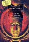 Il corpo e il sangue di Eymerich - Valerio Evangelisti