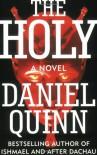 The Holy - Daniel Quinn